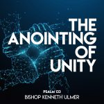 """""""The Anointing of Unity"""" by Bishop Kenneth Ulmer"""