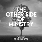 """""""The Other Side of Ministry"""" by Dr. Fred Luter"""