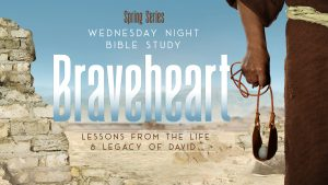 Braveheart: Lessons from the Life and Legacy of David