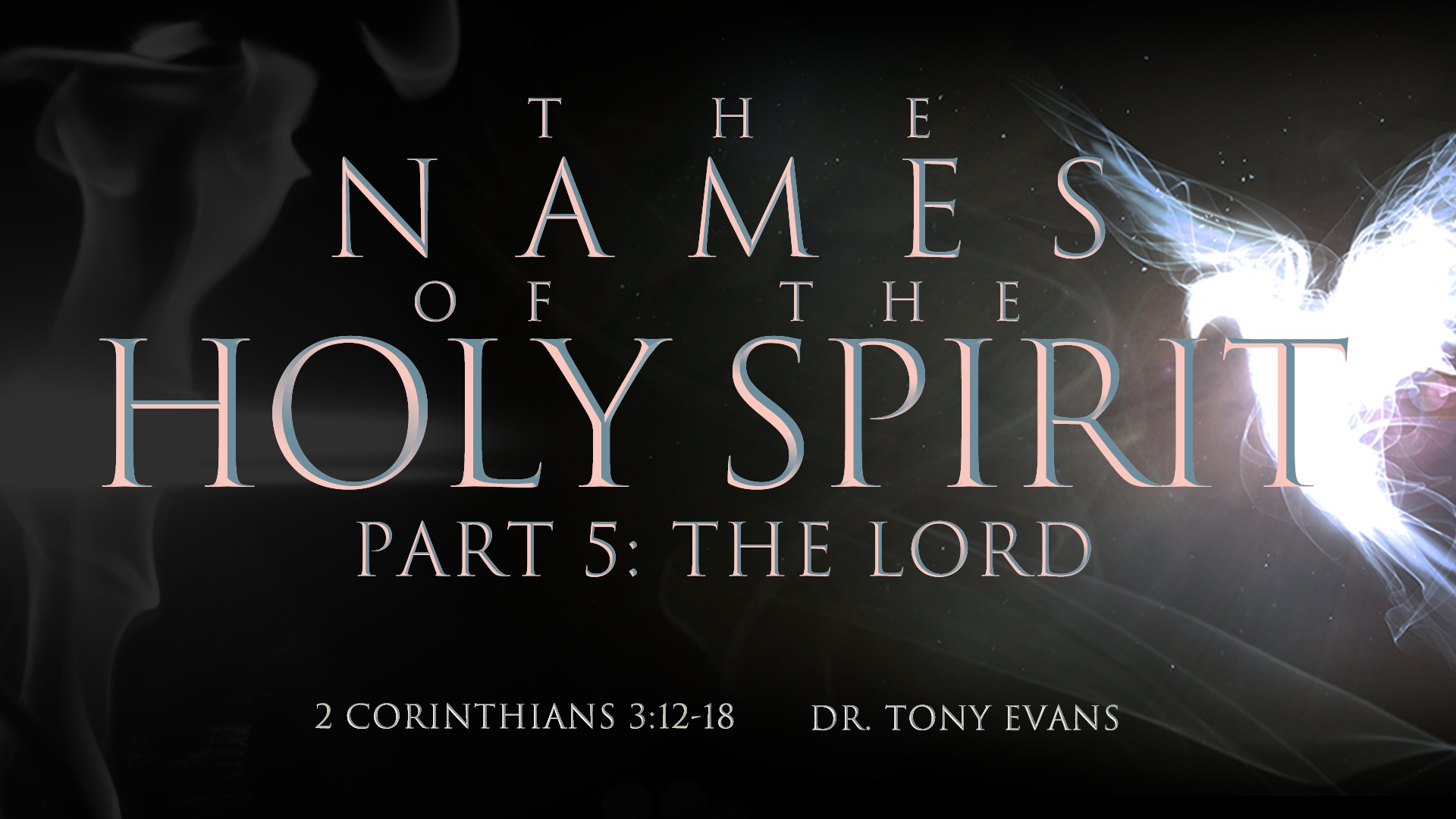 """The Lord"" by Dr. Tony Evans (series: Names of the Holy Spirit)"