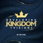Developing Kingdom Vision sermon series by Dr. Tony Evans