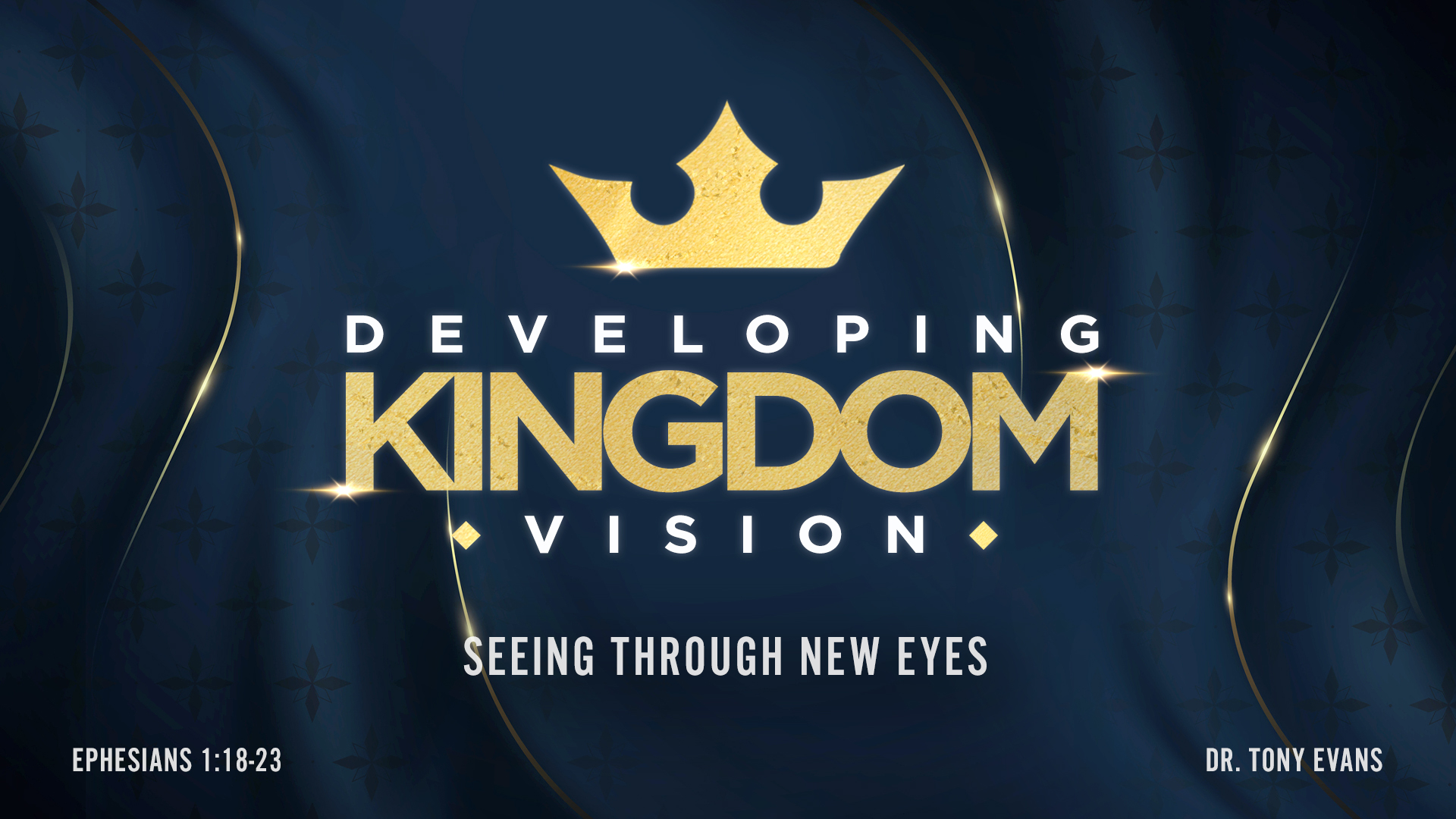 Developing Kingdom Vision Seeing through New Eyes by Dr. Tony Evans